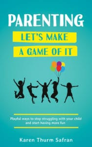 Cover of book, Parenting-Let's Make a Game of It, on how to get kids to listen and cooperate